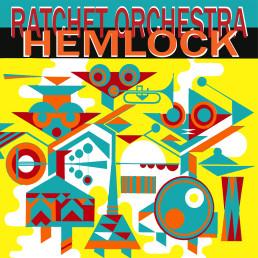 Ratchet Orchestra Hemlock front2